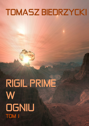 Rigil Prime w ogniu. Tom I