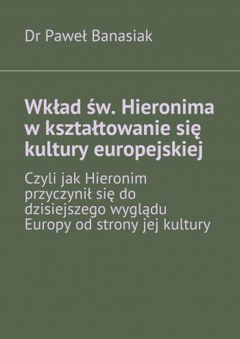 Wkład św. Hieronima wkształtowanie się kultury europejskiej