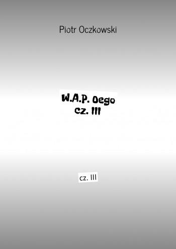 W.A.P.Oego cz.III