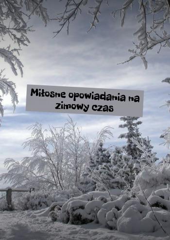 Miłosne opowiadania na zimowyczas