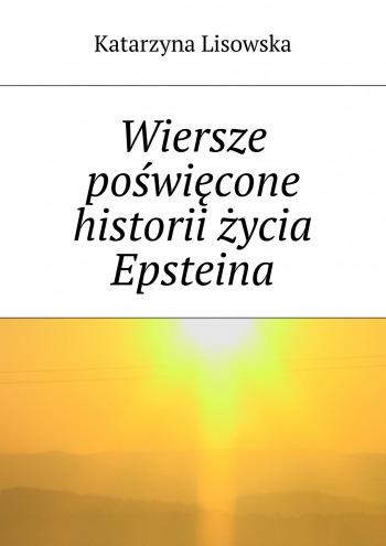 Wiersze poświęcone historii życia Epsteina