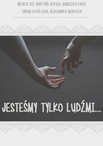 Jesteśmy tylko ludźmi…