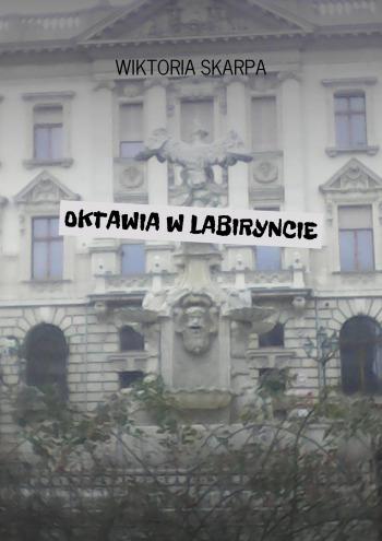 OKTAWIA W LABIRYNCIE