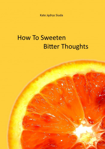 How To Sweeten Bitter Thoughts