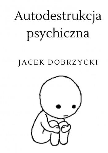 Autodestrukcja psychiczna