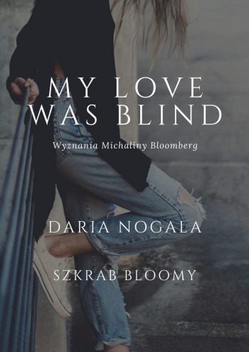 My love was blind