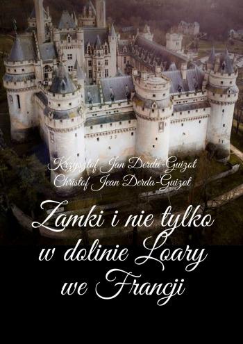 Zamki inietylko wdolinie Loary weFrancji