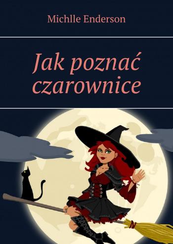 Jakpoznać czarownice