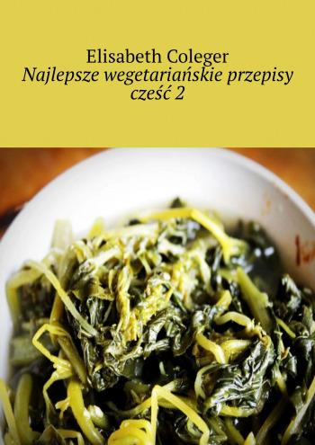 Najlepsze wegetariańskie przepisy cześć2